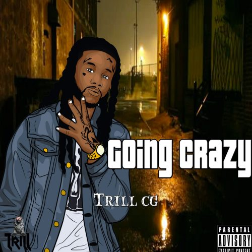 trill-cg-music_going-crazy-single